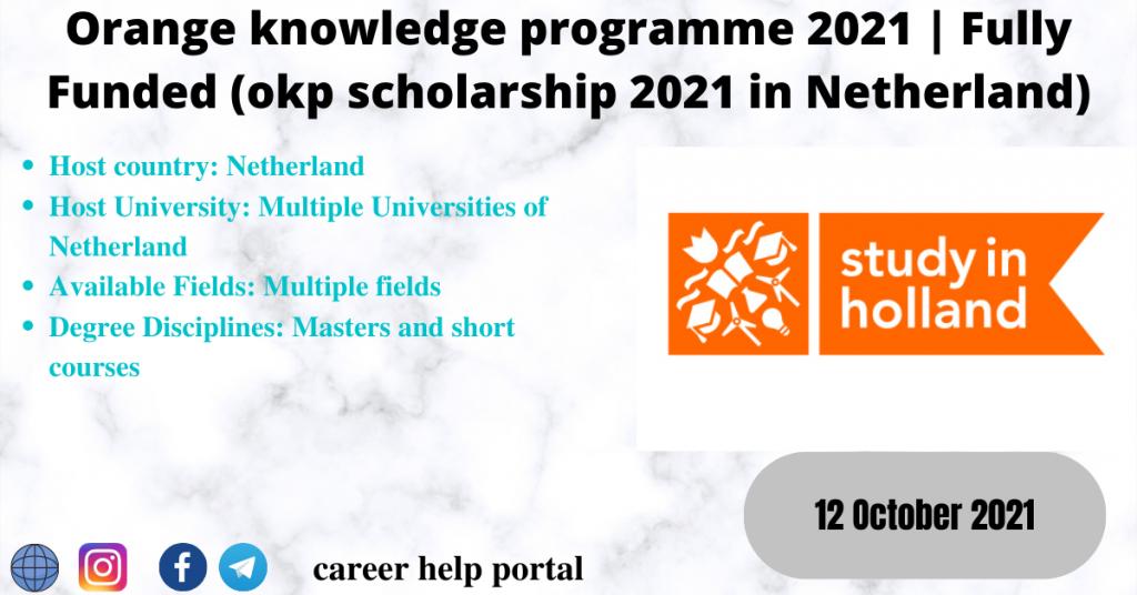 Orange knowledge programme 2021   Fully Funded (okp scholarship 2021 in Netherland)