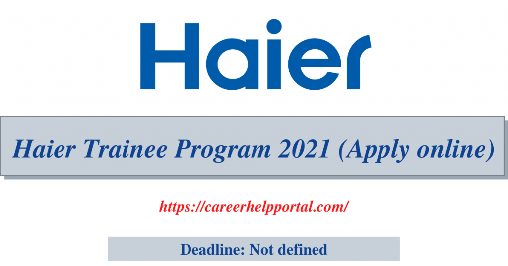 Haier Trainee Program 2021 (Apply online)