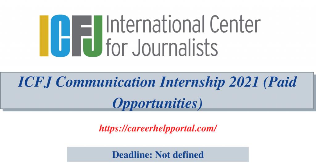 ICFJ Communication Internship 2021 (Paid Opportunities)