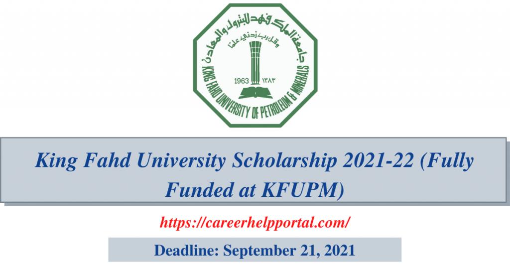 King Fahd University Scholarship 2021-22 (Fully Funded at KFUPM)