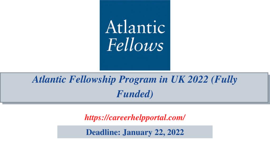 Atlantic Fellowship Program in UK 2022 (Fully Funded)