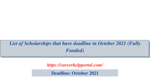 List of Scholarships that have deadline in October 2021 (Fully Funded)
